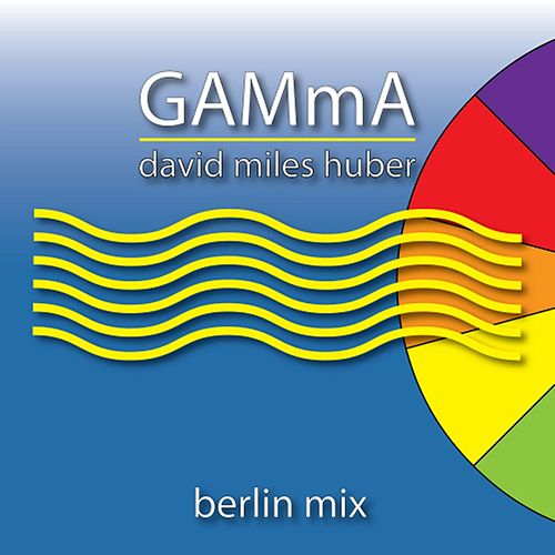 Gamma (Berlin Mix) by David Miles Huber