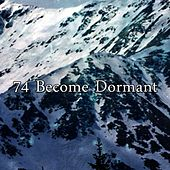74 Become Dormant by Deep Sleep Music Academy