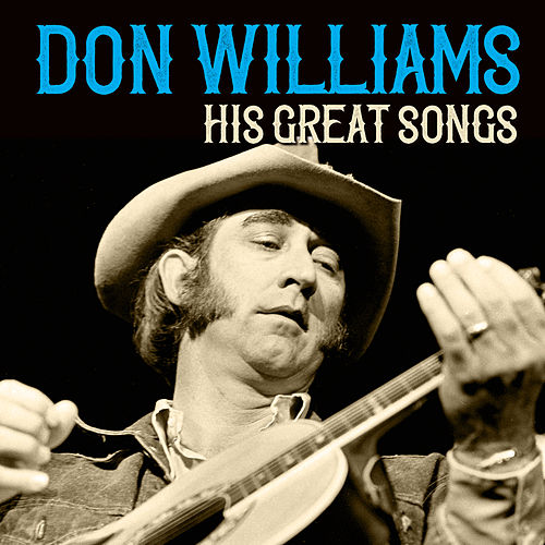 Don Williams His Great Songs by Don Williams