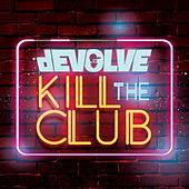 Kill The Club - EP de Devolve