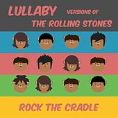 Lullaby Versions of the Rolling Stones by Rock the Cradle