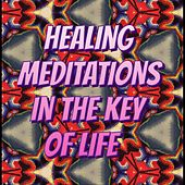 Healing Meditations in the Key of Life de Jacques Willis