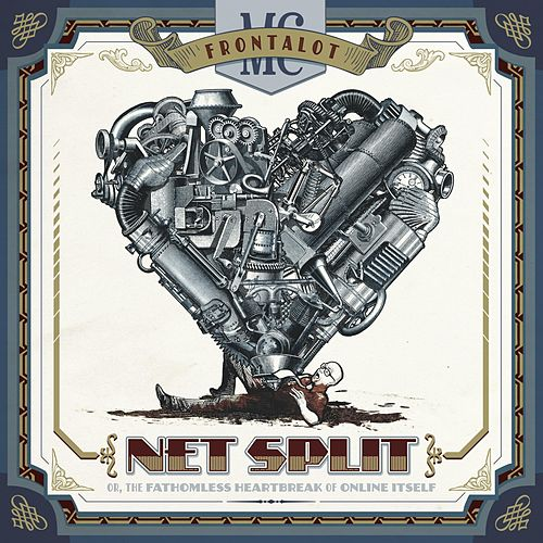 Net Split, or the Fathomless Heartbreak of Online Itself by MC Frontalot