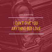 I Can't Give You Anything But Love von Various Artists