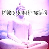 67 Outdoor Sounds For Inner Mind by Yoga Workout Music (1)