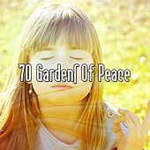 70 Gardens Of Peace von Lullabies for Deep Meditation