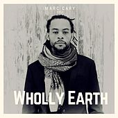Wholly Earth by Marc Cary