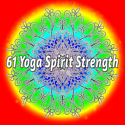 61 Yoga Spirit Strength by Massage Tribe