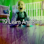 19 Learn And Sing by Canciones Infantiles