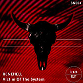 Victim Of The System - Single by Rene Hell