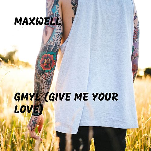 GMYL (Give Me Your Love) by Maxwell