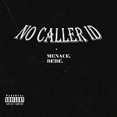 No Caller Id by Menace