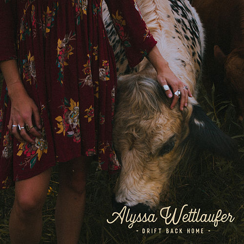 Drift Back Home by Alyssa Wettlaufer