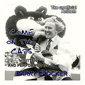 Come On The Cats - The Unofficial Anthem - Cats Mix by Barry Crocker