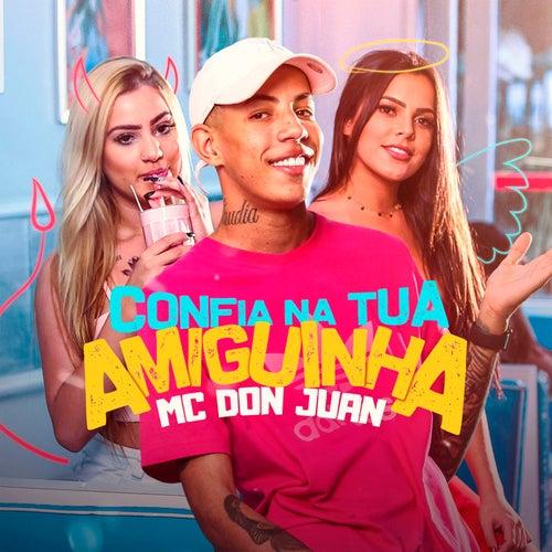 Confia Na Tua Amiguinha de MC Don Juan