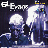 Gil Evans Orchestra (Live at Umbria Jazz), Vol. II by Gil Evans
