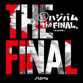 Cho Hazibamu The Final. -Saraba Heisei- von Hazzie
