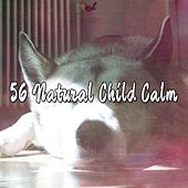 56 Natural Child Calm von Best Relaxing SPA Music