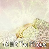 46 Hit The Pillows by Deep Sleep Relaxation