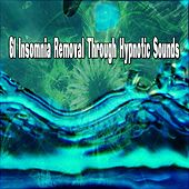 61 Insomnia Removal Through Hypnotic Sounds von Best Relaxing SPA Music