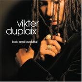 Bold & Beautiful by Vikter Duplaix
