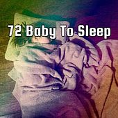 72 Baby To Sleep von Best Relaxing SPA Music