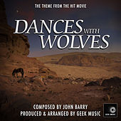 Dances With Wolves - The John Dunbar Theme by Geek Music