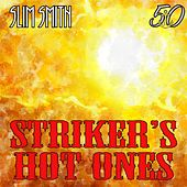 Striker's Hot Ones (Bunny 'Striker' Lee 50th Anniversary Edition) by Slim Smith