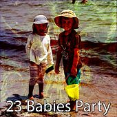 23 Babies Party by Canciones Infantiles
