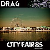 City Fair 85 Episode One by Drag
