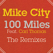 100 Miles (The Remixes) by Mike City