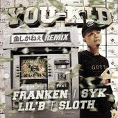 金しかねぇ REMIX (feat. FRANKEN, SYK, LIL'B, SLOTH) by You-Kid