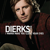 I Wanna Make You Close Your Eyes (Acoustic Version) by Dierks Bentley