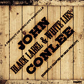 Black Label and White Lies by John Conlee