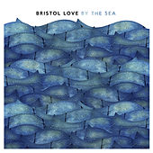 By the Sea by Bristol Love