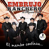 EL Mambo Continua by Embrujo Ranchero