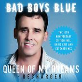 Queen of My Dreams (Recharged) [The 10th Anniversary Edition] (Recharged) von Bad Boys Blue