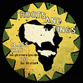 Class War by Roots And Tings