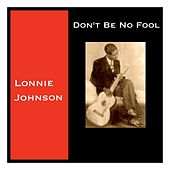 Don't Be No Fool de Lonnie Johnson