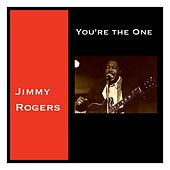 You're the One by Jimmy Rogers