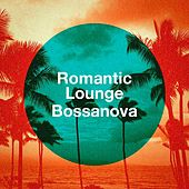 Romantic lounge bossanova by Various Artists