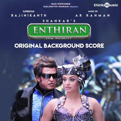 Enthiran (Original Background Score) by A.R. Rahman
