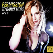 Permission to Dance More, Vol. 2 by Various Artists