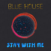 Stay with Me by Blue House