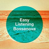Easy Listening Bossanova by Various Artists