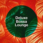 Deluxe Bossa Lounge by Various Artists