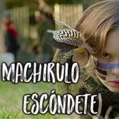 Machirulo Escondete by Tongo