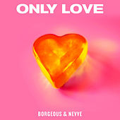 Only Love de Borgeous