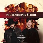 Por Bem ou Por Álcool de Diogo e Hernani