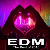 EDM the Best of 2018 (The Best EDM, Trap, Atm Future Bass, Dirty House & Progressive Trance) by Various Artists